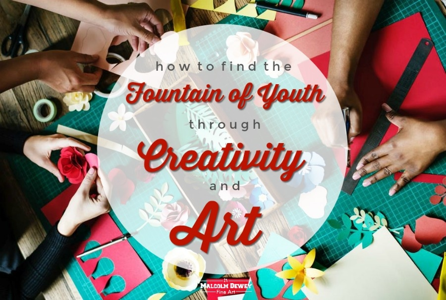 How to Find the Fountain of Youth through Creativity and Art