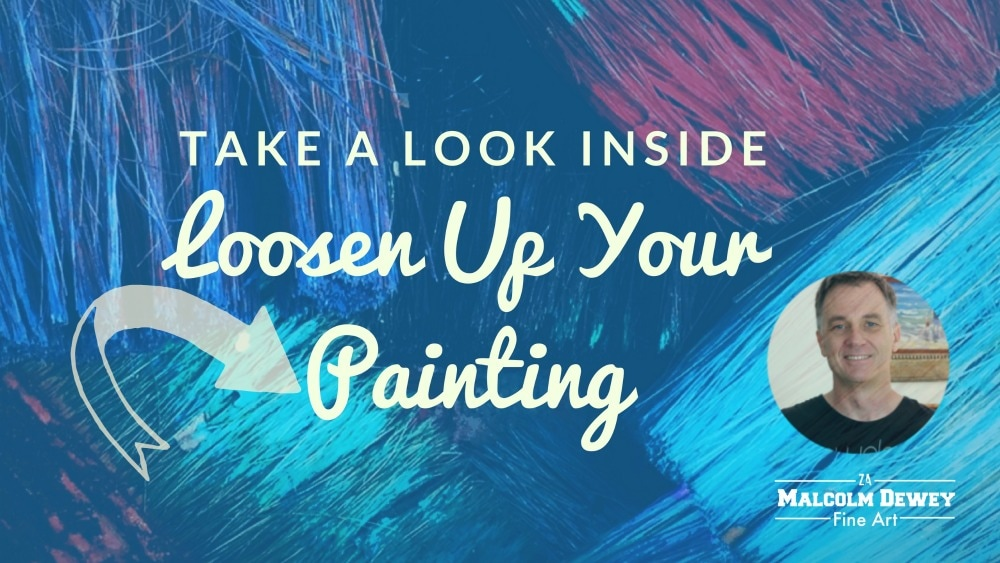 Loosen Up Your Painting