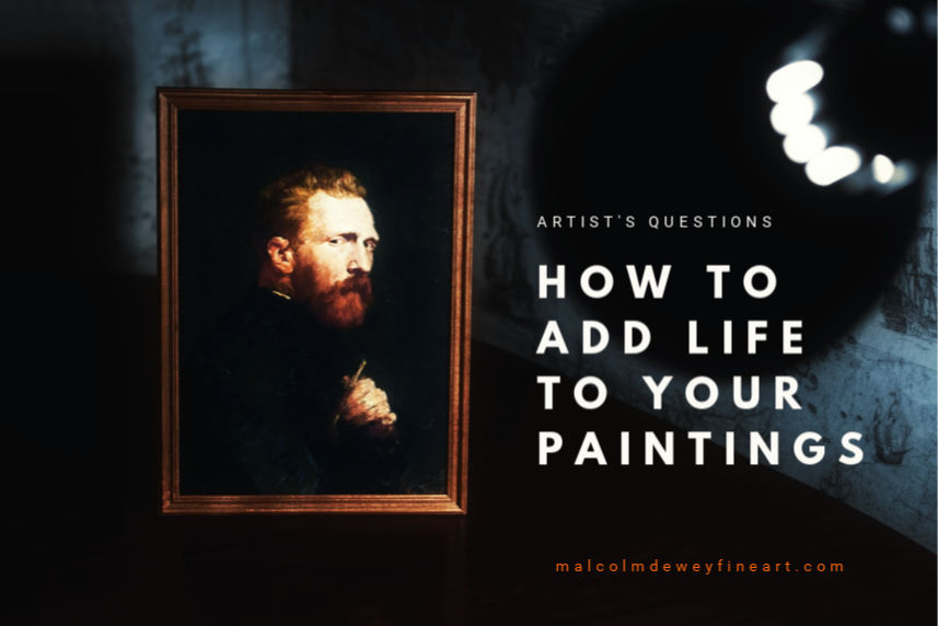 How to Add Life to Your Paintings