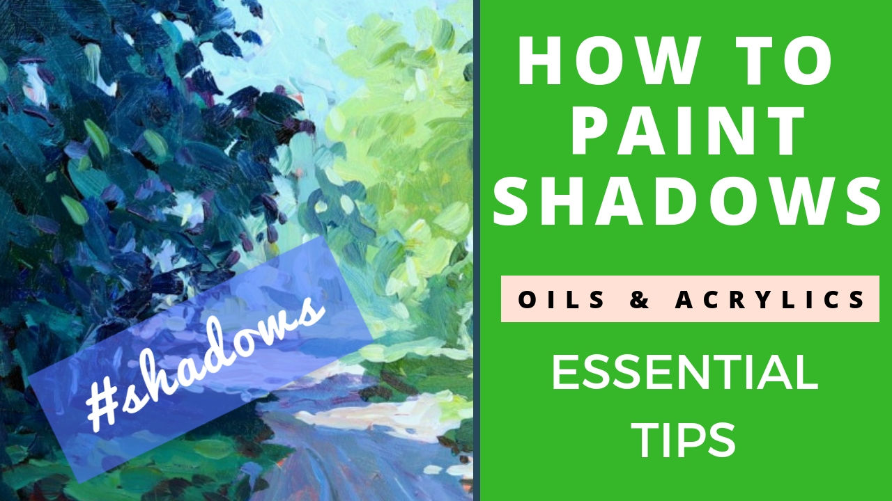 How to Paint Shadows in Oils and Acrylics