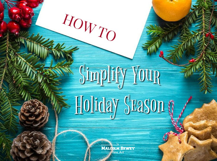 Simplify Your Holiday Season on Malcolm Dewey Blog