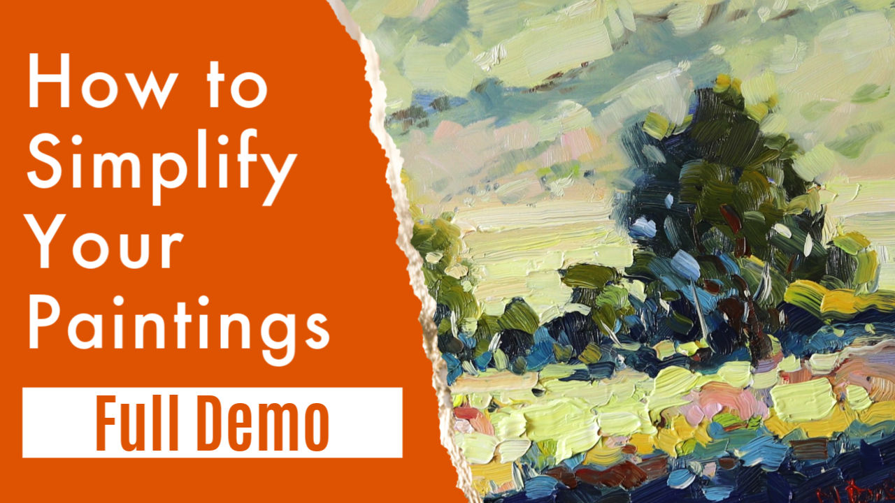 How to Simplify Your Painting for Better Results.